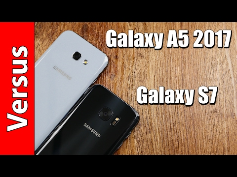 Samsung Galaxy A5 2017 vs. Galaxy S7 | in-depth comparison