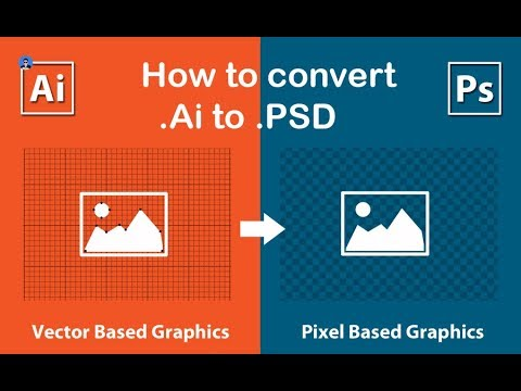 How To Convert Illustrator File (.AI) To Photoshop (.PSD) With All LAYERS| New Revision 2018
