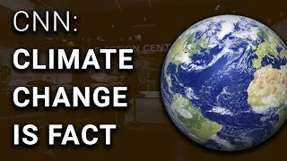 Is CNN Now Reporting on Climate Change as a Fact?