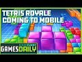 Tetris Royale Coming to Mobile - Kinda Funny Games Daily 06.28.19