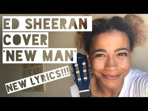NEW GIRL -  ED SHEERAN 'NEW MAN' COVER