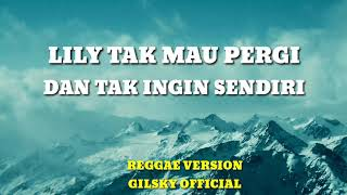 [1.23 MB] Lily versi Indonesia (REGGAE COVER)