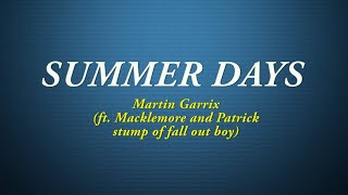 Martin Garrix - Summer days (Lyrics) ft.Macklemore & Patrick stump of fall out boy