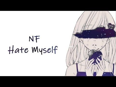 「Nightcore」→ Hate Myself - NF (Lyrics)