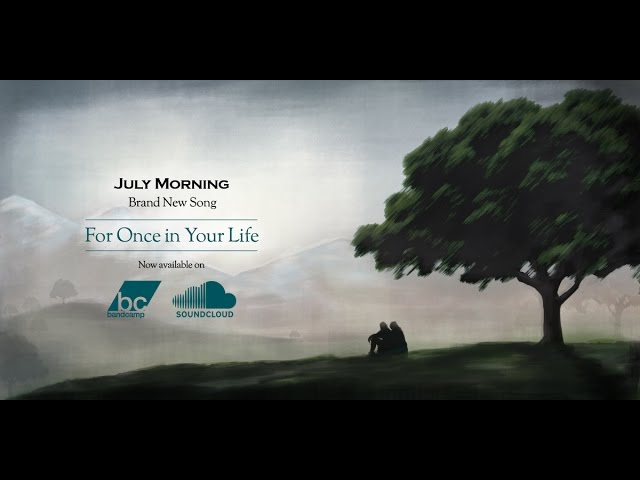July Morning - For Once in Your Life
