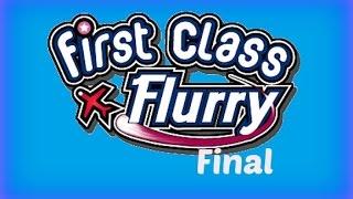 First Class Flurry - Gameplay Final Part (Flight 5-10) Space