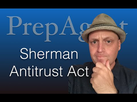 The Sherman Antitrust Act - Real Estate Exam Prep
