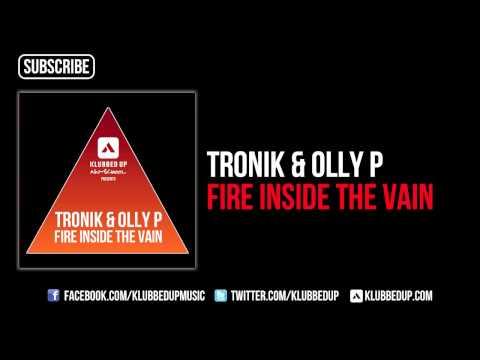 Tronik & Olly P - Fire Inside The Vain