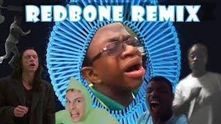 Redbone Remix Compilation