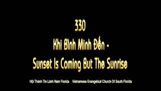 330 khi binh minh den  Sunset Is Coming But The Sunrise We'll See