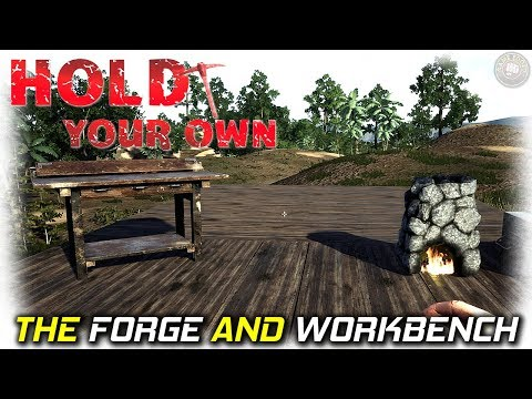 Progress Forge and Workbench Up | Hold Your Own Gameplay | EP4