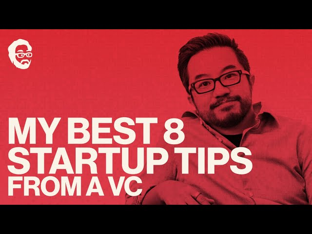 My 8 Best Startup tips from 10+ Years of Investing