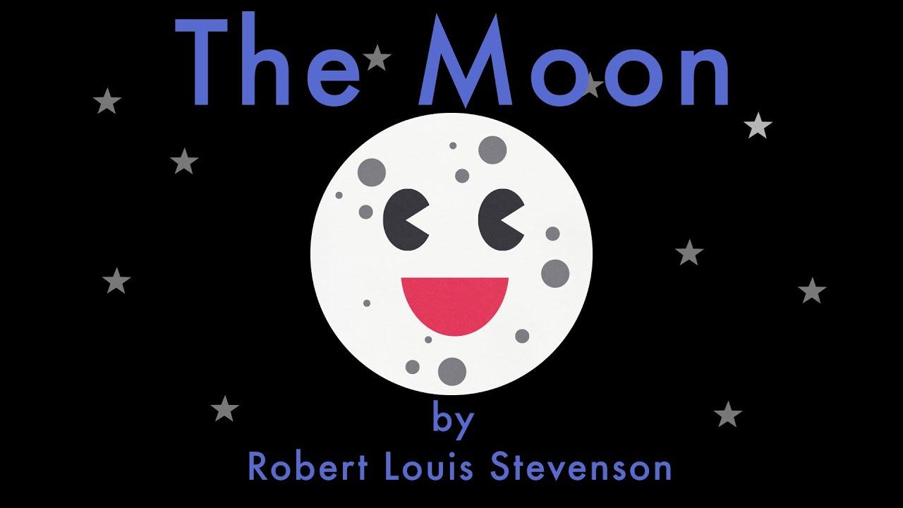 The Moon By Robert Louis Stevenson Children S Poem Youtube The moon henry david thoreau. the moon by robert louis stevenson children s poem
