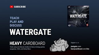 Watergate 2p Teaching, Play-through, & Round table by Heavy Cardboard