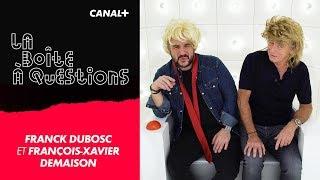 La Boîte à Questions de Franck Dubosc et François-Xavier Demaison – 12/02/2019