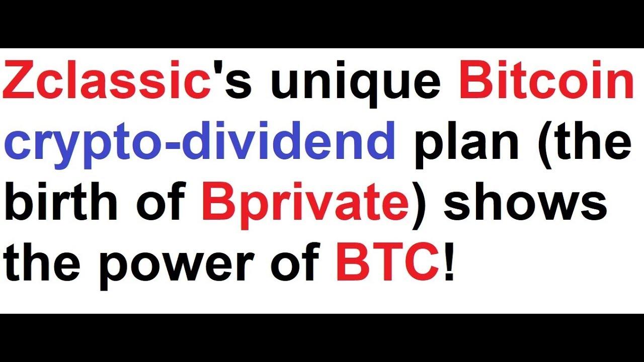 Zclassics unique bitcoin crypto dividend plan the birth of zclassics unique bitcoin crypto dividend plan the birth of bprivate shows the power of btc ccuart Image collections