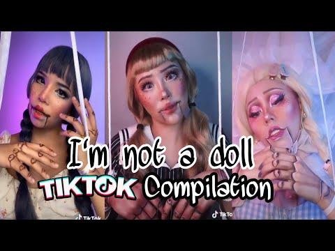 I'm Not A Doll Tiktok Compilation