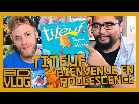 Titeuf bienvenue en adolescence (Avec Le Chef Otaku)