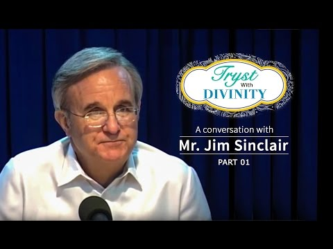 Tryst with Divinity - A conversation with Mr. Jim Sinclair - Part 1