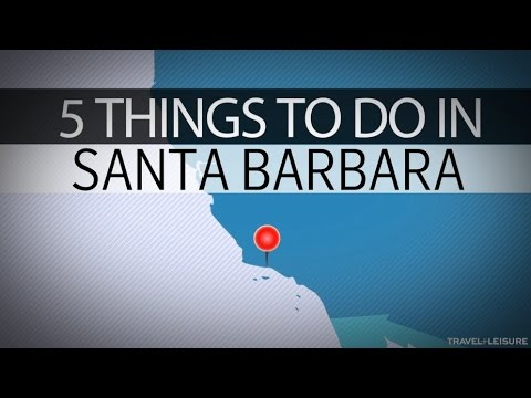 5 Things to Do in Santa Barbara | Travel + Leisure