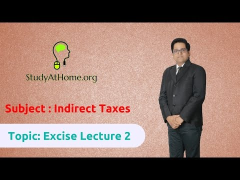21. Excise Lecture 2 - AY 2017-18 Indirect Taxes | by CA Raj K Agrawal