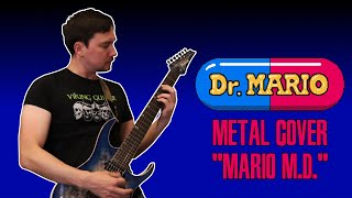 """""""Mario M.D."""" - Metal Cover of Chill and Fever songs from Dr. Mario"""