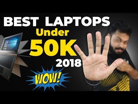 TOP 6 BEST LAPTOPS UNDER 50,000 (2018) सबसे बढ़िया !