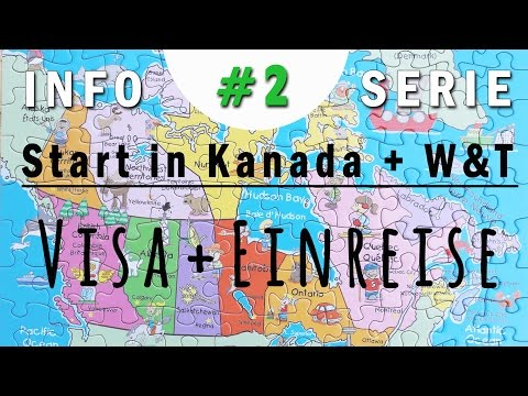 VISA + EINREISE + eTA + SIN | Start in Kanada + W&T #2