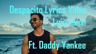 Despacito | Lyrics Video | Luis Fonsi ft. Daddy Yankee