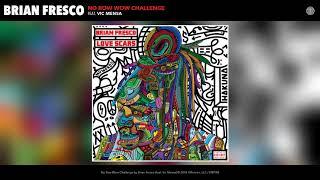 Brian Fresco -  No Bow Wow Challenge (Audio)