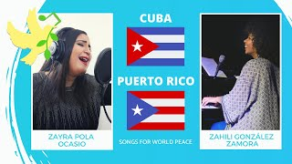Cuba🇨🇺 & Puerto Rico🇵🇷 Zahili & Zayra - Queremos Paz - Songs for World Peace 2020