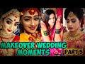 Best Makeover Wedding Moments Part 5||Trending Dulhan Dance||Romantic Wedding Moments