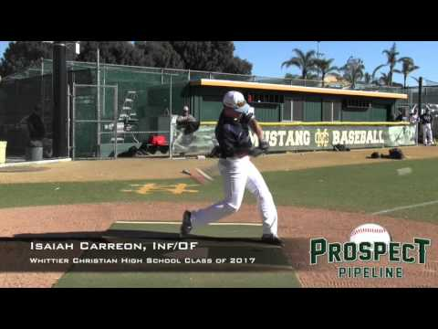 Isaiah Carreon Prospect Video, Inf_OF, Whittier Christian High School Class of 2017