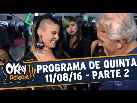 Okay Pessoal!!! (11/08/16) - Quinta - Parte 2