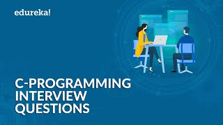 C Programming Interview Questions and Answers   C Interview Preparation   C Tutorial   Edureka