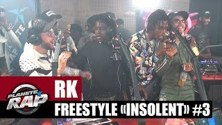 "RK - Freestyle ""Insolent"" [Part 3] avec Koba LaD, SO, Yaro, GLK & 100Bblaz #PlanèteRap"