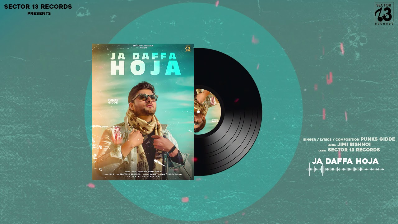 Ja Daffa Hoja - Punks Gidde   official video 2021   Sector 13 Records   Jimi Bishnoi   Lucky Turna