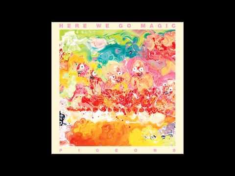 Here We Go Magic - Pigeons [Album]
