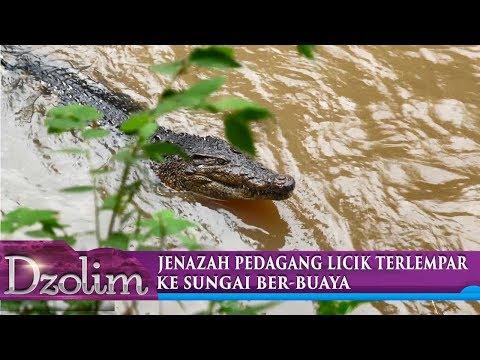 Jenazah Pedagang Licik Terlempar Ke Sungai Buaya - Dzolim Part 4 (13/7)