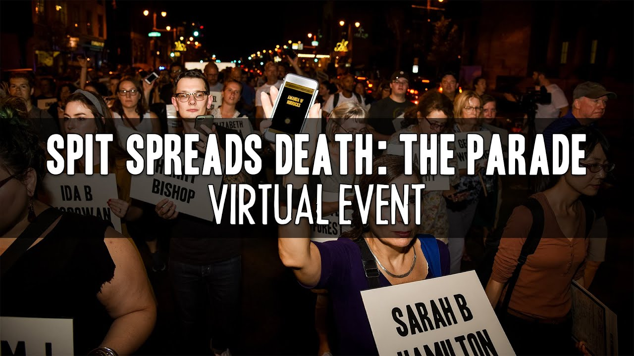 Spit Spreads Death: The Parade