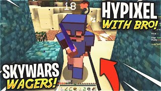 So I decided to play Hypixel with Br0... (Skywars Wagers #1)