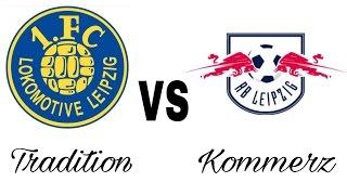 Tradition VS Kommerz | 1. FC Lokomotive Leipzig VS RB Support Vergleich