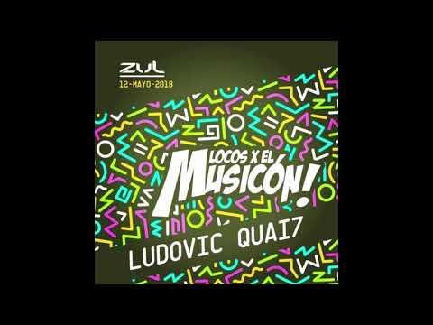 Ludovic QUAI7 -Promo MIX- Locos x el Musicon 2018