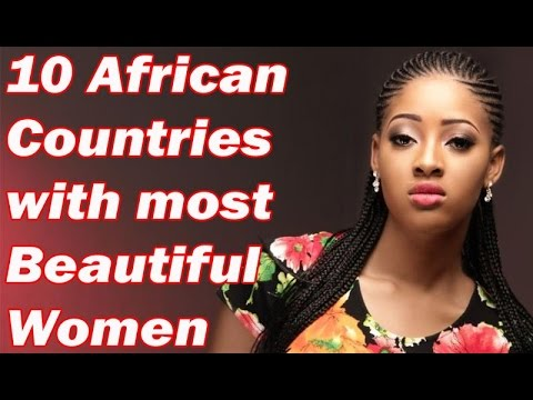 Top 10 African Countries with most beautiful women 2017