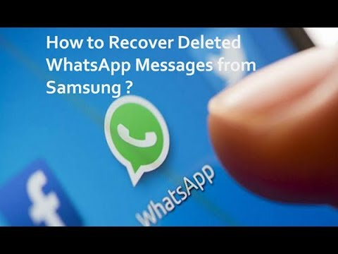 How To Recover Deleted WhatsApp Messages From Samsung