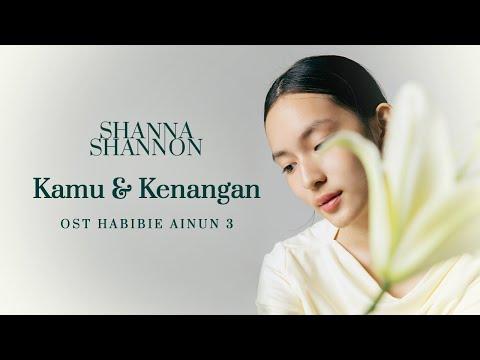 Download Shanna Shannon - Kamu dan Kenangan  OST Habibie Ainun 3  Cover Mp4 baru