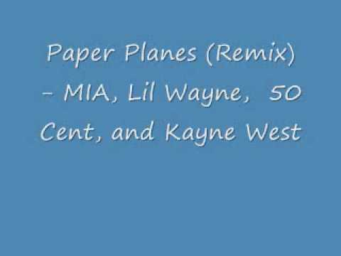 Paper Planes Remix MIA, Lil Wayne, 50 Cent, and Kayne West