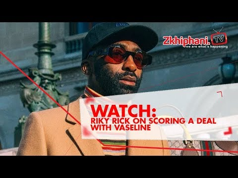 Riky Rick on scoring a deal with vaseline