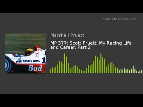 MP 377: Scott Pruett, My Racing Life And Career, Part 2