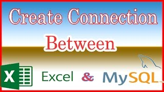 Create connection between Excel and MySQL